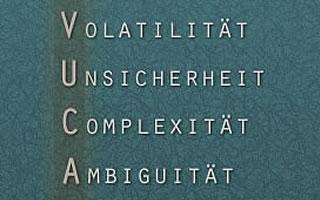 Neue Blog-Serie: VUCA-Handling