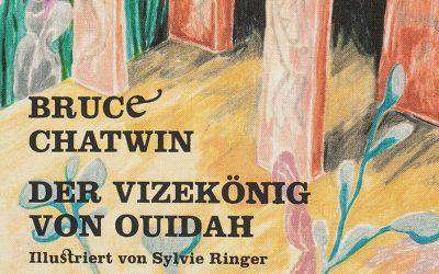 Bruce Chatwin: Der Vizekönig von Ouidah