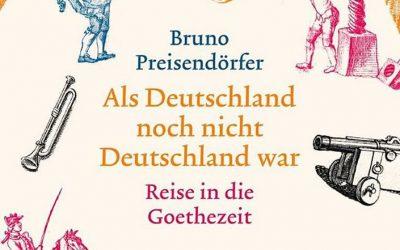 Bruno Preisendörfer: Als Deutschland noch nicht Deutschland war